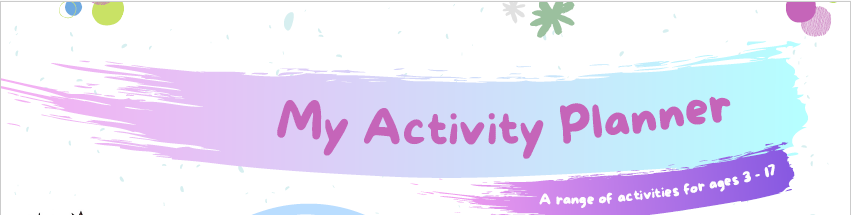 My Activity Planner: a range af activities for aged 3 to 17