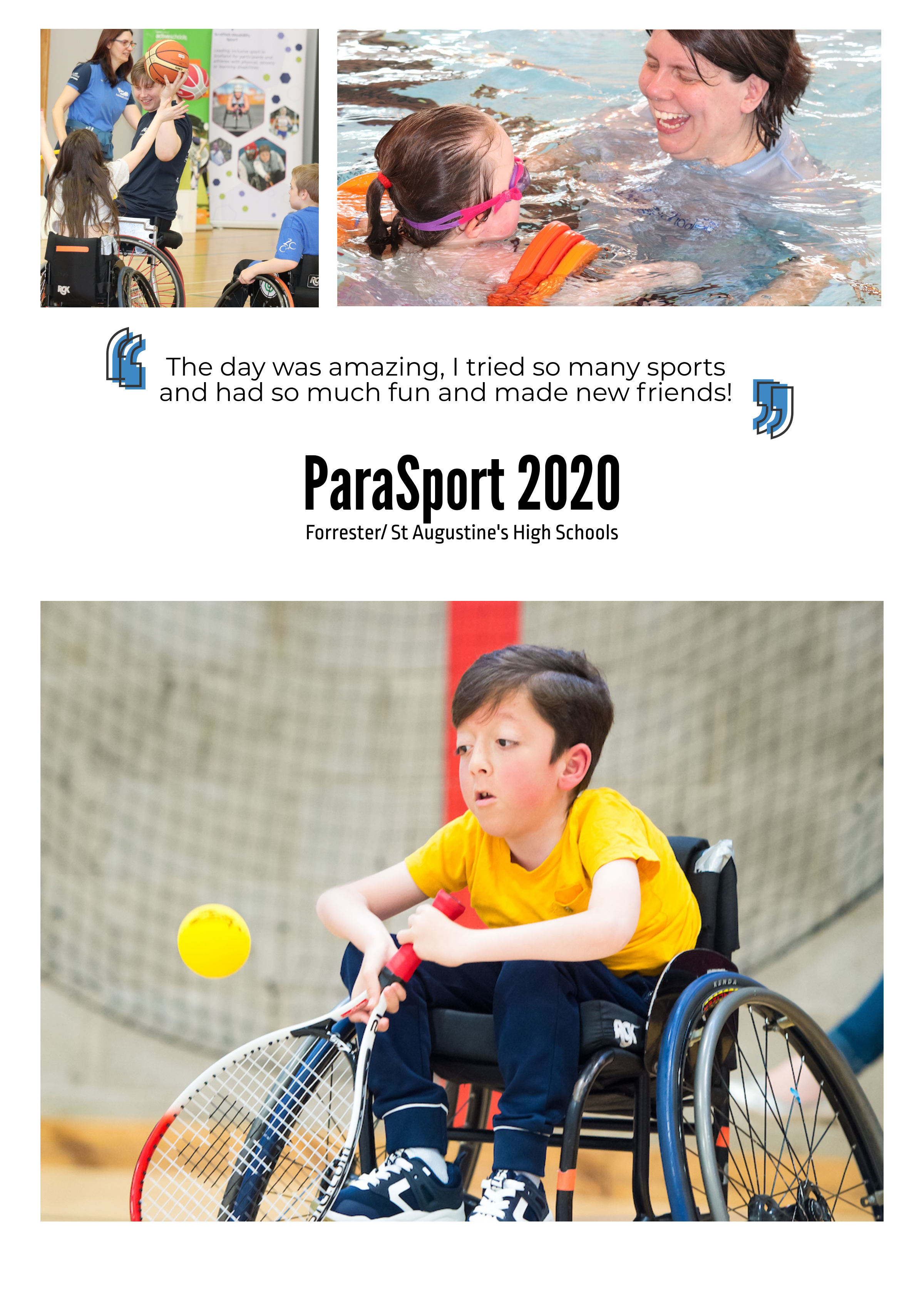 "children playing wheelchair basketball, swimming and playing wheelchair tennis, plus a quote from a participant which says; ""the day was amazing, I tried so many sports and had so much fun and made new friends!"""